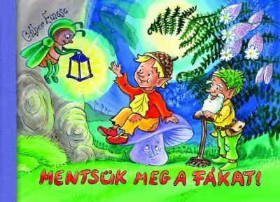 Gábor Emese - Mentsük meg a fákat!