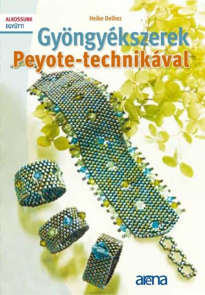 Heike Delhez - Gyöngyékszerek Peyote-technikával