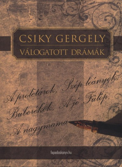 Csiky Gergely - Csiky Gergely válogatott drámái