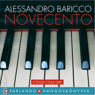 Alessandro Baricco - Csuja Imre - Novecento