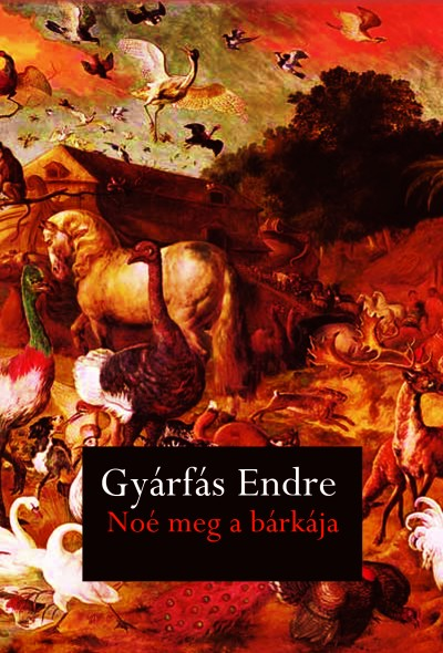 Gyárfás Endre - Noé meg a bárkája