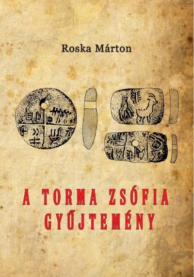 Roska Márton - A Torma Zsófia-gyűjtemény