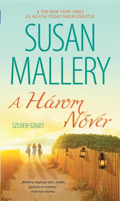 Susan Mallery - A három nővér