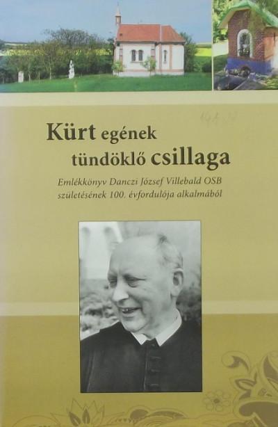 Liszka József  (Szerk.) - Kürt egének tündöklő csillaga