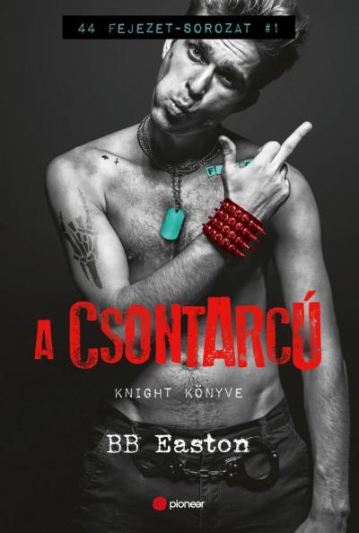 B. B. Easton - A Csontarcú