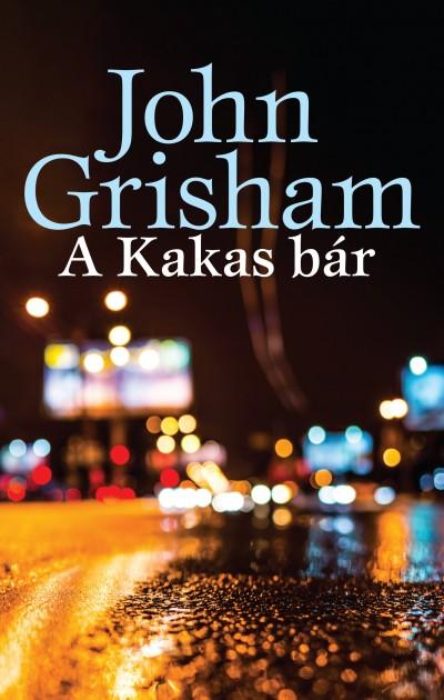 John Grisham - A Kakas bár