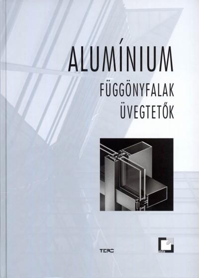 - Alumínium függönyfalak, üvegtetők