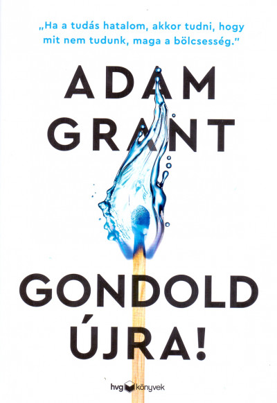 Adam Grant - Gondold újra!