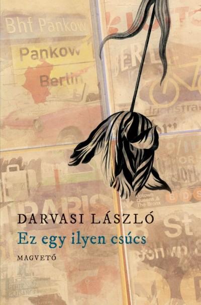 Darvasi László - Ez egy ilyen csúcs