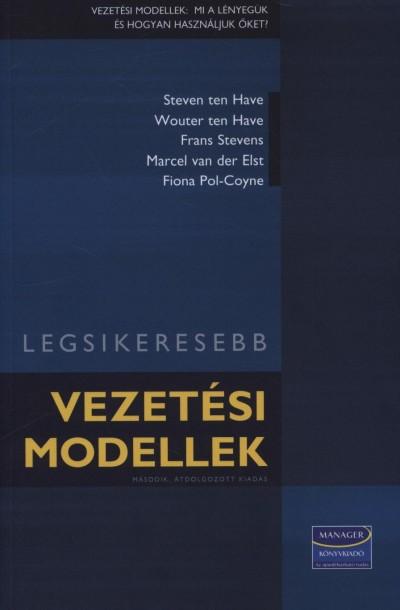 Frans Stevens - Steven Ten Have - Wouter Ten Have - Marcel Van Der Elst - Rácz Judit  (Szerk.) - Legsikeresebb vezetési modellek