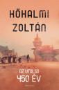 Kőhalmi Zoltán - Az utolsó 450 év