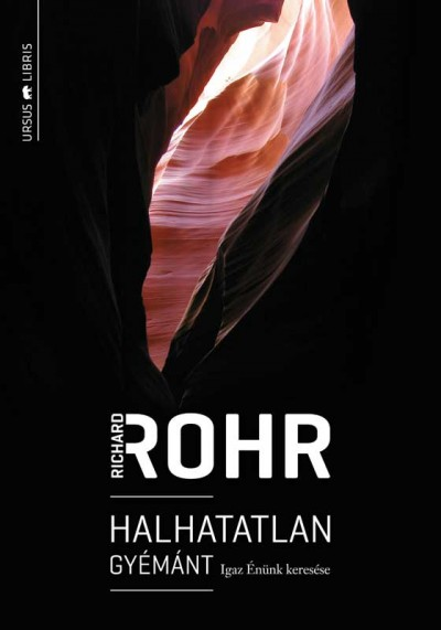 Richard Rohr - Halhatatlan gyémánt