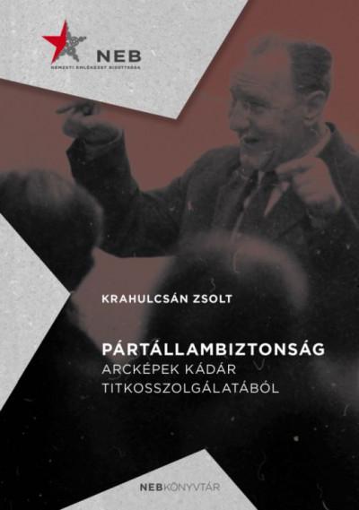 Krahulcsán Zsolt - Pártállambiztonság
