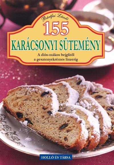 Bártfai László - 155 karácsonyi sütemény