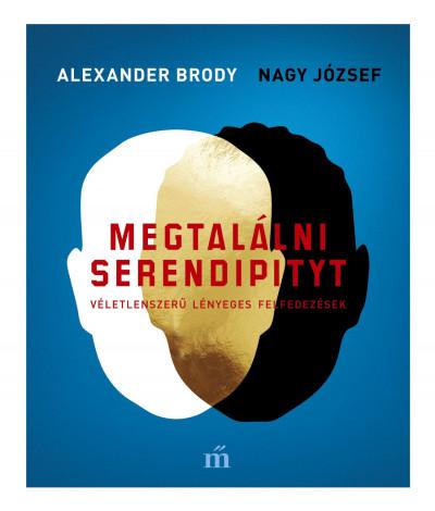 Alexander Brody - Nagy József - Megtalálni Serendipityt