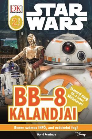 David Fentiman - Star Wars - BB-8 kalandjai - Star Wars olvas�k�nyv