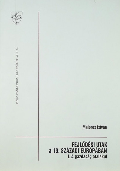 - Fejlődési utak a 19. századi Európában I.