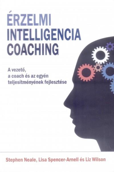 Stephen Neale - Lisa Spencer-Arnell - Liz Wilson - Érzelmi intelligencia coaching