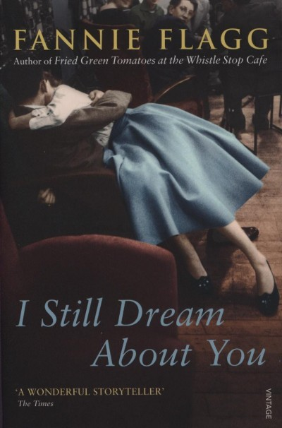 Fannie Flagg - I Still Dream About You