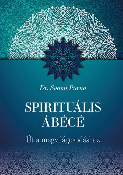 Dr. Svami Purna - Spirituális ÁBÉCÉ
