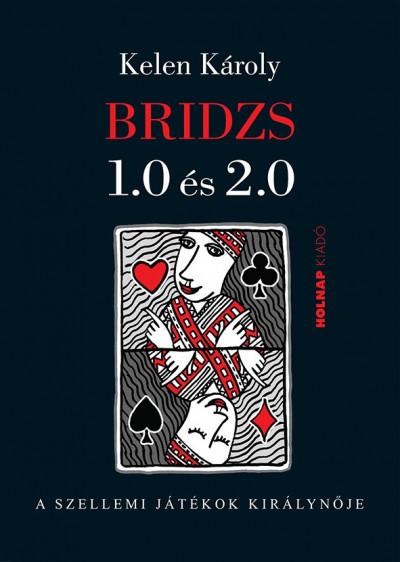 Kelen Károly - Bridzs 1.0 és 2.0