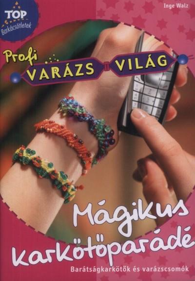 Inge Walz - Mágikus karkötőparádé