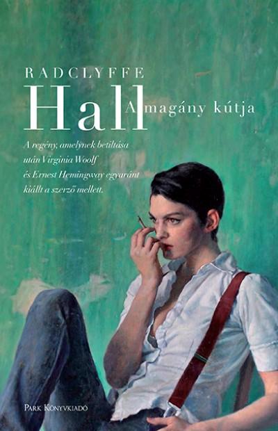 Radclyffe Hall - A magány kútja