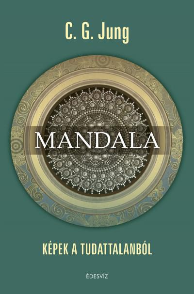 Carl Gustav Jung - Francz Magdolna  (Szerk.) - Mandala