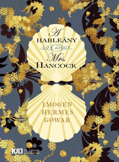 Imogen Hermes Gowar - A hableány és Mrs. Hancock