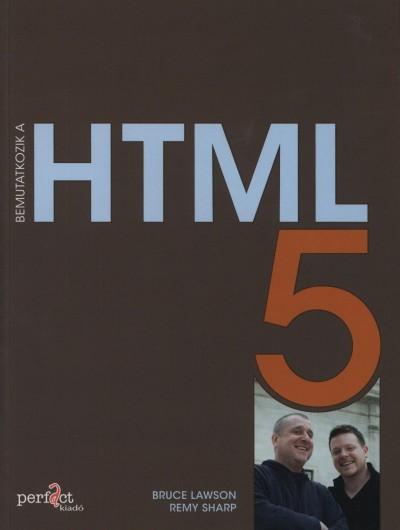 Bruce Lawson - Remy Sharp - Bemutatkozik a HTML 5
