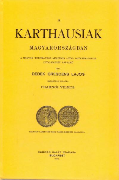 Dedek Crescens Lajos - A karthausiak Magyaroszágban