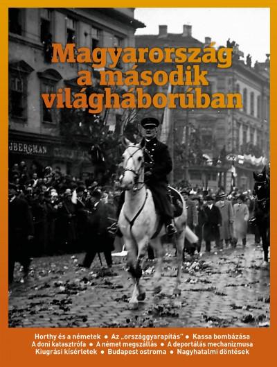 Győrffy Iván  (Szerk.) - Litván Dániel  (Szerk.) - Papp Gábor  (Szerk.) - Magyarország a második világháborúban