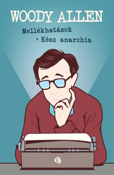 Woody Allen - Mellékhatások + Kész anarchia