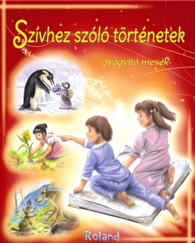 Sas Szilvia  (Szerk.) - Szívhez szóló történetek