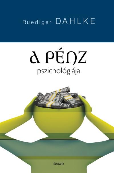 Ruediger Dahlke - A pénz pszichológiája