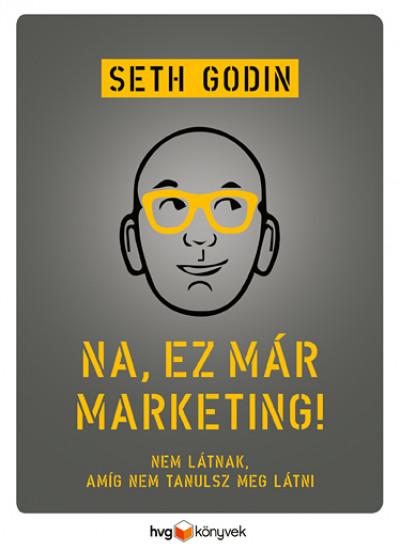 Seth Godin - Na, ez már marketing!