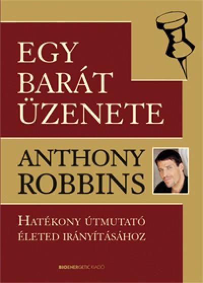 Anthony Robbins - Egy barát üzenete