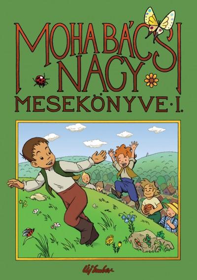 Leszkai András - Moha bácsi nagy mesekönyve 1.