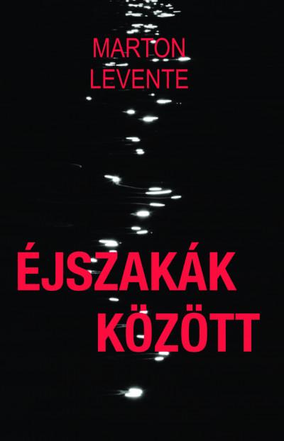 Marton Levente - Éjszakák között