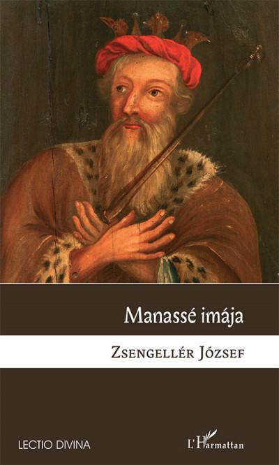 Zsengellér József - Manassé imája