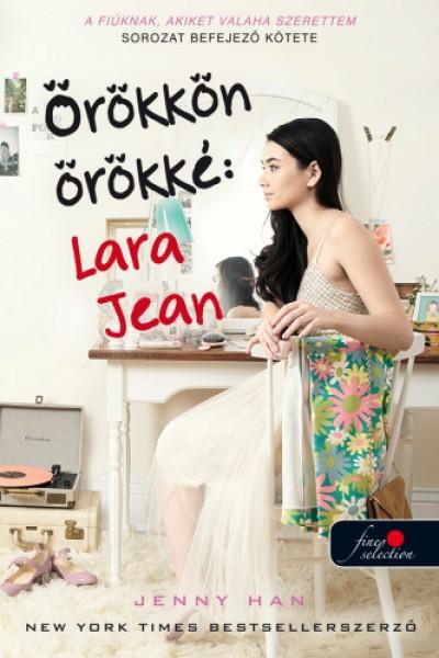 Jenny Han - Örökkön örökké: Lara Jean - puha kötés