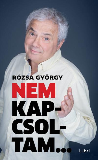 Rózsa György - Nem kapcsoltam...