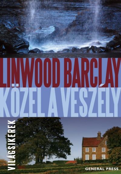 Linwood Barclay - Közel a veszély