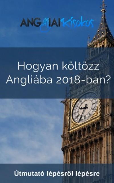 Somlai Rita - Hogyan költözz Angliába 2018-ban? - Útmutató lépésről lépésre