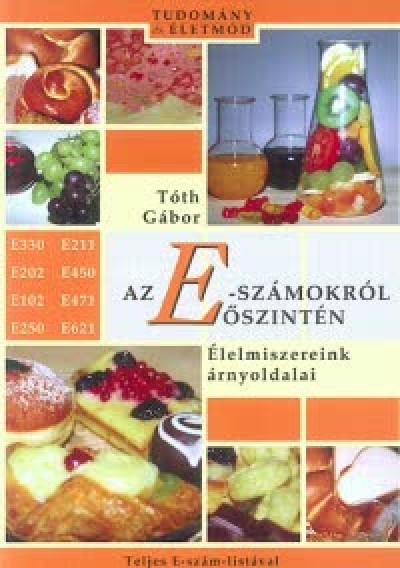 Tóth Gábor - Az E-számokról őszintén