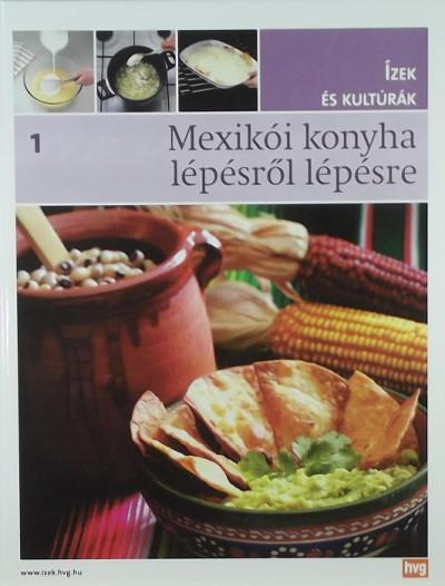 Pepe Cuesta - Jorge Esteve - Inés Gandara - María José Gómez - Teresa Mas - Mexikói konyha lépésről lépésre
