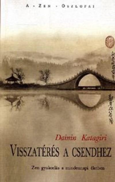 Dainin Katagiri - Visszatérés a csendhez