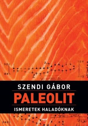 Szendi G�bor - Paleolit ismeretek halad�knak