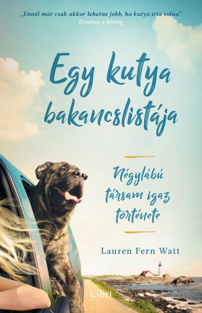 Lauren Fern Watt - Egy kutya bakancslistája