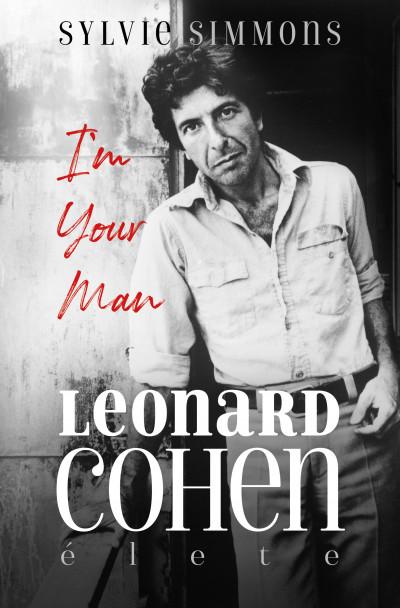 Sylvie Simmons - I'm Your Man - Leonard Cohen élete